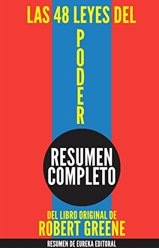 LAS 48 LEYES DEL PODER (The 48 Laws of Power): Resumen Completo del Libro de Robert Greene (Spanish Edition) PDF