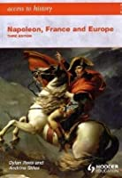 Access to History: Napoleon, France and Europe Third Edition