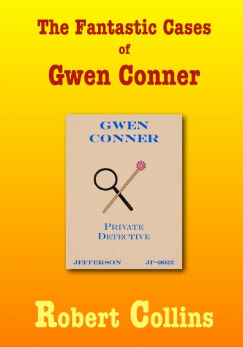 E-book - The Fantastic Cases of Gwen Conner by Robert Collins