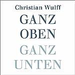 Ganz oben Ganz unten | Christian Wulff