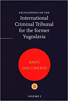 an overview of the international criminal tribunal of the former yugoslavia The law of the international criminal tribunal for the former yugoslavia  an  overview of the conflict in the former yugoslavia, an article-by-article analysis of  the.