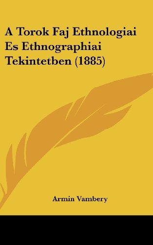 A Torok Faj Ethnologiai Es Ethnographiai Tekintetben (1885)