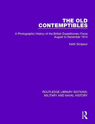 Routledge Library Editions: Military and Naval History: The Old Contemptibles PDF