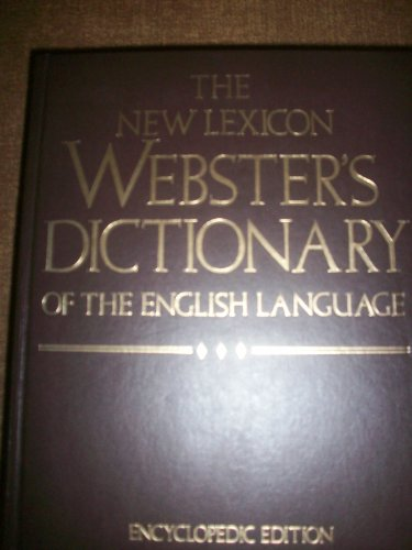 The New Lexicon Webster's Dictionary of the English Language: Encyclopedia Edition