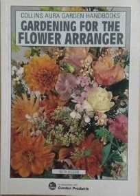 Gardening for the Flower Arranger (Aura Garden Handbooks) PDF
