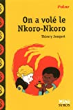 echange, troc Thierry Jonquet - On a volé le Nkoro-Nkoro