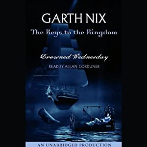Drowned Wednesday: The Keys to the Kingdom, Book 3 | [Garth Nix]