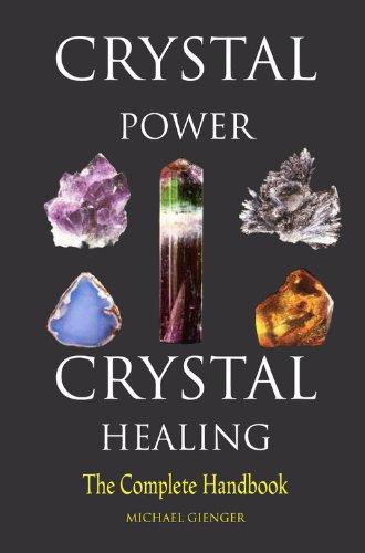 Crystal Power, Crystal Healing: The Complete Handbook