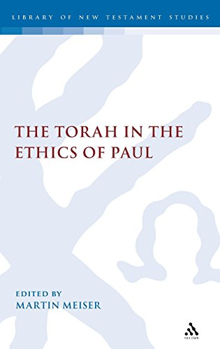 Torah in the Ethics of Paul (The Library of New Testament Studies)