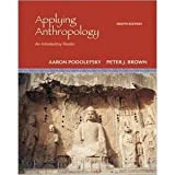 img - for Applying Anthropology An Introductory Reader By Podolefsky & Brown (8th, Eighth Edition) book / textbook / text book