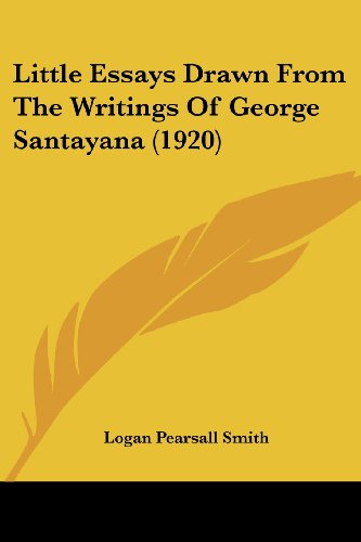 Little Essays Drawn from the Writings of George Santayana (1920)