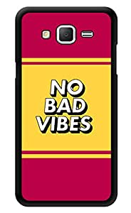 """Humor Gang No Bad Vibes Quote Printed Designer Mobile Back Cover For """"Samsung Galaxy j2"""" (3D, Glossy, Premium Quality Snap On Case)"""