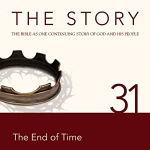 The Story, NIV: Chapter 31 - The End of Time | [Zondervan Bibles (editor)]