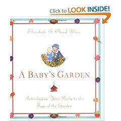 A Baby's Garden : Introducing Your Baby to the Joys of the Garden