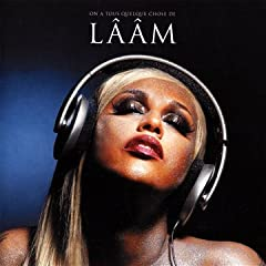 Laam On A Tous Quelque Chose De Laam Best Of