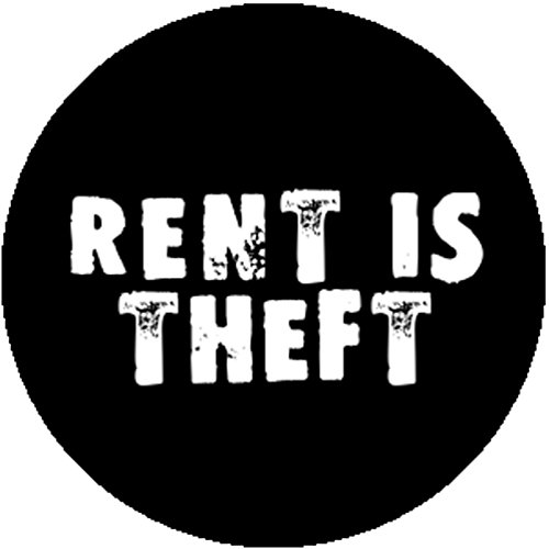 Badge Button Pin Rent Is Theft Punk Anarchist Anarchy Squatter Squatting Radical
