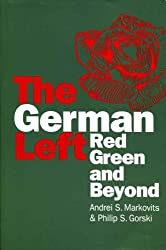 The German Left: Red, Green and Beyond (Europe & the International Order)