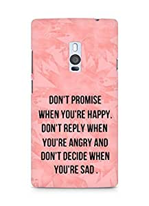 AMEZ dont promise when you are happy Back Cover For OnePlus Two