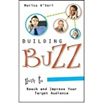 img - for [(Building Buzz: How to Reach and Impress Your Target Audience )] [Author: Marisa D'Vari] [Dec-2004] book / textbook / text book