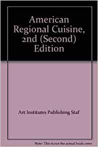 american regional cuisine 2nd second edition art