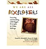 img - for We are All Explorers: Learning and Teaching with Reggio Principles in Urban Settings (Paperback) - Common book / textbook / text book