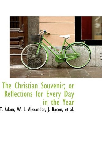 The Christian Souvenir; or Reflections for Every Day in the Year