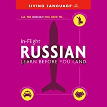 In-Flight Russian: Learn Before You Land  by Living Language