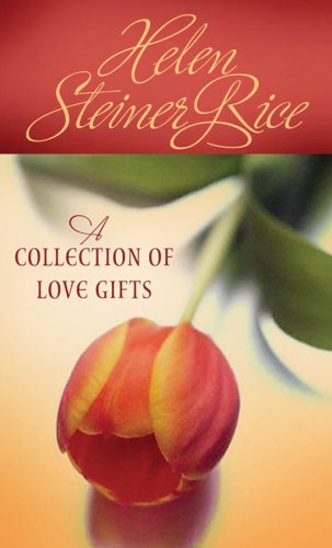 A Collection Of Love Gifts (Helen Steiner Rice Collection), Helen Steiner Rice