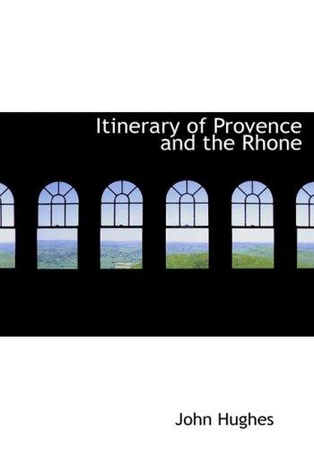 Reiseroute der Provence und der Rhone