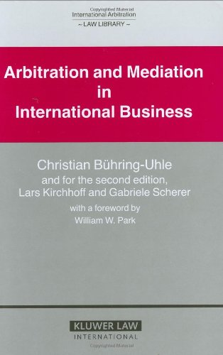 Arbitration and Mediation in International Business, 2nd Edition (International Arbitration Law Library Series Set)