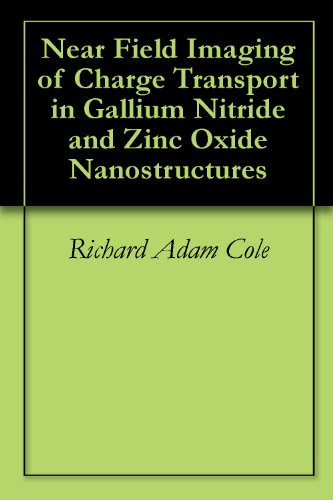 Near Field Imaging Of Charge Transport In Gallium Nitride And Zinc Oxide Nanostructures