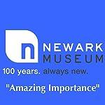 Newark Museum: Blue Tour: Amazing Importance |  Newark Museum