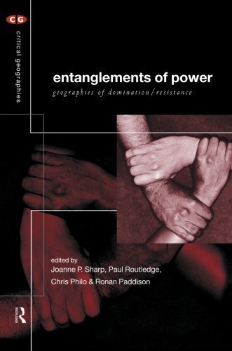 Entanglements of Power: Geographies of Domination/Resistance (Critical Geographies) 1st edition by Paddison, Ronan, Philo, Chris, Routledge, Paul, Sharp, Joann (2000) Paperback (Joann Sharp compare prices)