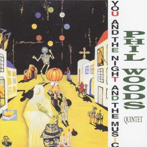You and Night and Music by Phil Quintet Woods