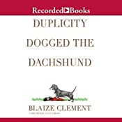 Duplicity Dogged the Dachshund | [Blaize Clement]