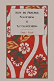 img - for How to Practice Suggestion and Autosuggestion book / textbook / text book