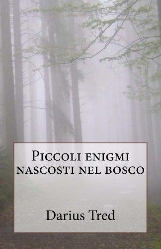Darius Tred - Piccoli enigmi nascosti nel bosco (Italian Edition)
