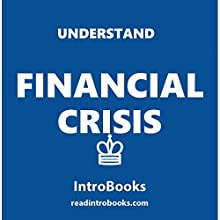 Understand Financial Crisis Audiobook by  IntroBooks Narrated by Andrea Giordani