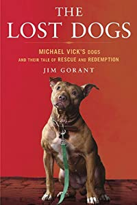"""Cover of """"The Lost Dogs: Michael Vick's D..."""