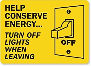 """Help Conserve Energy... Turn Off Lights When Leaving (with, Adhesive Signs and Labels, 10"""" x 7"""""""