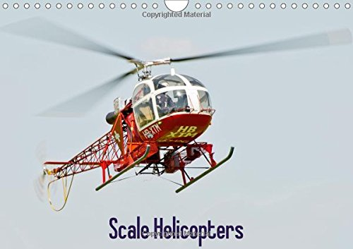 Scale-Helicopters-UK-Version-Wall-Calendar-2017-DIN-A4-Landscape-Scale-Helicopters-shot-in-flight-Monthly-calendar-14-pages-Calvendo-Hobbies