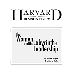 Women and the Labyrinth of Leadership (Harvard Business Review) Periodical