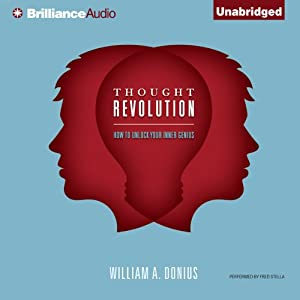 Thought Revolution: How to Unlock Your Inner Genius | [William A. Donius]