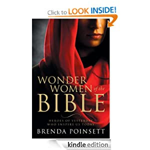 Wonder Women of the Bible: Heroes of Yesterday Who Inspire Us Today