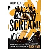 img - for Somebody Scream!: Rap Music's Rise to Prominence in the Aftershock of Black Power [Paperback] [2009] First Edition Ed. Marcus Reeves book / textbook / text book