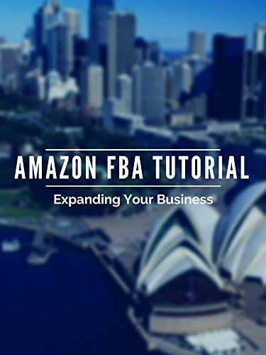 Amazon FBA Tutorial Expanding Your Business