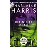 "EXP Definitely Dead: A Sookie Stackhouse Novel: A Sookie Stackhouse Novel, Book 6 (Sookie Stackhouse/True Blood)von ""Charlaine Harris"""