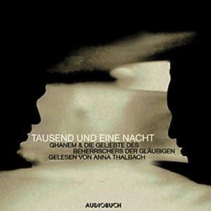 Ghanem & Die Geliebte des Beherrschers der Gläubigen Hörbuch