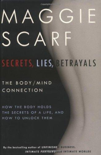 Secrets, Lies, Betrayals: The Body/Mind Connection