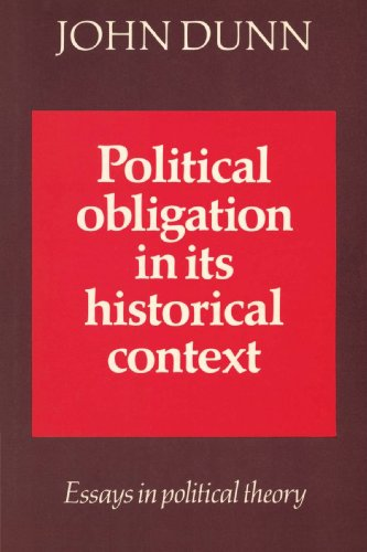 Political Obligation in its Historical Context: Essays in Political Theory